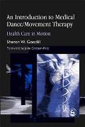Introduction to Medical Dance Movement Therapy Health Care in Motion
