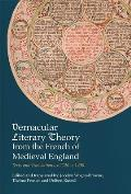 Vernacular Literary Theory from the French of Medieval England: Texts and Translations, C.1120-C.1450