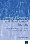 Creating a Learning and Development Strategy: The HR Business Partner's Guide to Developing People