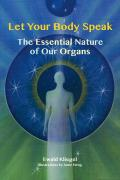 Let Your Body Speak: The Essential Nature of Our Organs