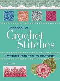 Essential Handbook of Crochet Stitches: Over 200 Traditional and Contemporary Stitches With Easy-to-follow Charts