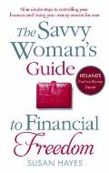 The Savvy Woman's Guide to Financial Freedom