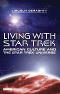 Living with Star Trek American Culture & the Star Trek Universe