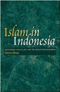 Islam in Indonesia - Modernism, Radicalism, and the Middle East Dimension