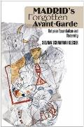 Madrid's Forgotten Avante-Garde - Between Essentialism and Modernity