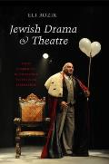 Jewish Drama & Theatre - From Rabbinical Intolerance to Secular Liberalism