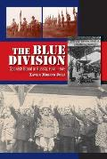 Blue Division - Spanish Blood in Russia, 1941-1945
