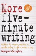 More Five-minute Writing: 50 Inspiring Exercises in Creative Writing in Five Minutes a Day