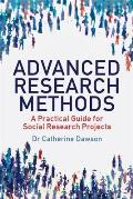 Advanced Research Methods: a Practical Guide for Social Research Projects