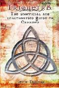 Triquetra: The Unofficial and Unauthourised Guide to Charmed