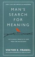 Mans Search for Meaning The Classic Tribute to Hope from the Holocaust Viktor E Frankl