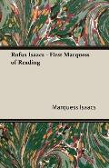 Rufus Isaacs - First Marquess of Reading