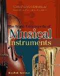 The World Encyclopedia of Musical Instruments: An Illustrated Directory of Musical Instruments: Strings, Woodwind, Bass, Percussion, Keyboards and the