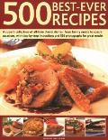 500 Best Ever Recipes: A Superb Collection of All-Time Favourite Dishes, from Family Meals to Special Occasions, Shown in 520 Colour Photogra