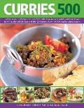 500 Curries: Discover a World of Spice in Dishes from India, Thailand and South-East Asia, as Well as Africa, the Middle East and t