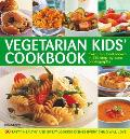 Vegetarian Kids' Cookbook: 50 Tasty, Healthy and Great-Looking Dishes Every Child Will Love