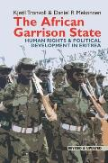 The African Garrison State: Human Rights & Political Development in Eritrea Revised and Updated