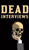 Dead Interviews Living Writers Meet Dead Icons