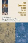 The Common Good in an Unequal World: Reflections on the Compendium of the Social Doctrine of the Church