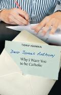 Dear James Anthony: Why I Want You to Be Catholic