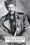 Memories & Impressions of War & Revolution in Russia 1914-1917