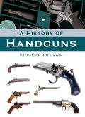 History of Handguns