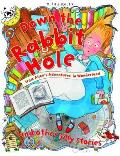 Down The Rabbit Hole & Other Silly Stories