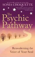 Psychic Pathway: Reawakening the Voice of Your Soul