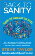 Back to Sanity Healing the Madness of Our Minds