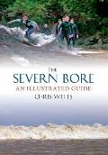 The Severn Bore: An Illustrated Guide