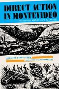 Direct Action in Montevideo: Uruguayan Anarchism, 1927-1937