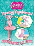 Angelina Ballerina Dancing Daydreams: Bursting With Colouring Fun