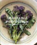 Vegetable Perfection 100 delicious recipes for roots bulbs shoots & stems