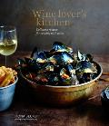 Wine Lovers Kitchen Delicious Recipes for Cooking with Wine