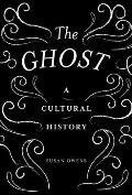 Ghost A Cultural History