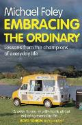 Embracing the Ordinary Lessons from the Champions of Everyday Life