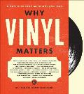 Why Vinyl Matters A Manifesto from Musicians & Fans