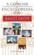 Concise Encyclopedia Of The Bahai Faith