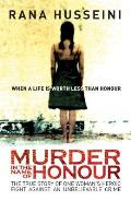 Murder in the Name of Honor The True Story of One Womans Heroic Fight against an Unbelievable Crime