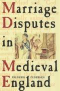 Marriage Disputes in Medieval England