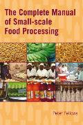 Complete Manual of Small-scale Food Processing