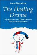 Healing Drama Psychodrama & Dramatherap