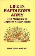 Life In Napoleons Army The Memoirs Of