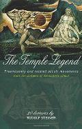 The Temple Legend: Freemasonry and Related Occult Movements from the Contents of the Esoteric School