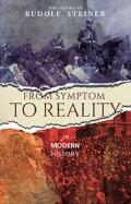 From Symptom to Reality in Modern History: Nine Lectures Given in Dornach Between 18 October to 3 November 1918