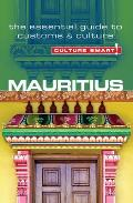 Mauritius Culture Smart The Essential Guide to Customs & Culture