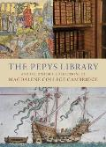 The Pepys Library: And the Historic Collections of Magdalene College Cambridge