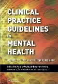 Clinical Practice Guidelines in Mental Health: A Guide to Their Use in Improving Care