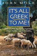 Its All Greek to Me A Tale of a Mad Dog & an Englishman Ruins Retsina & Real Greeks