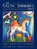Celtic Shamans Pack Journeys on the Shamans Path